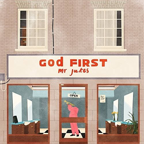 Mr Jukes – God First (Universal/Island)