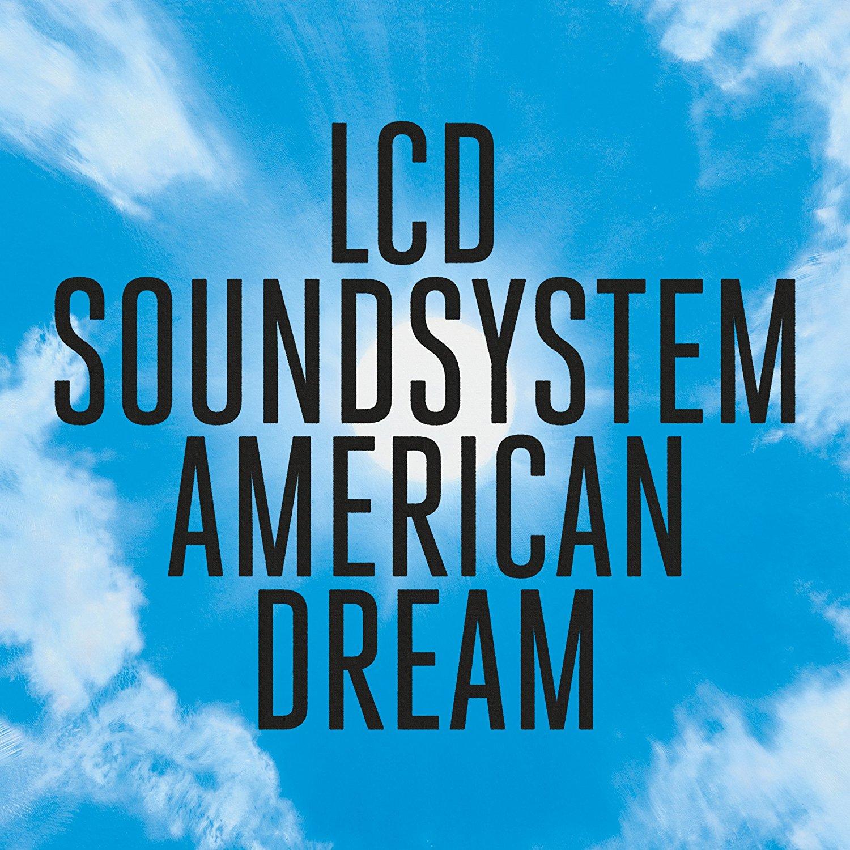 LCD Soundsystem – American Dream (DFA/Columbia)