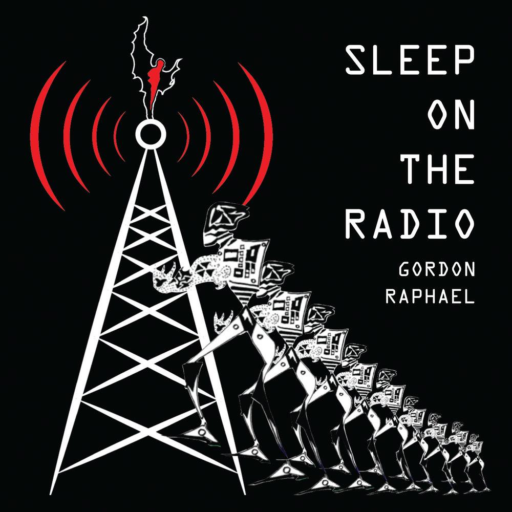 Gordon Raphael – Sleep On The Radio (Zero Hours Records)