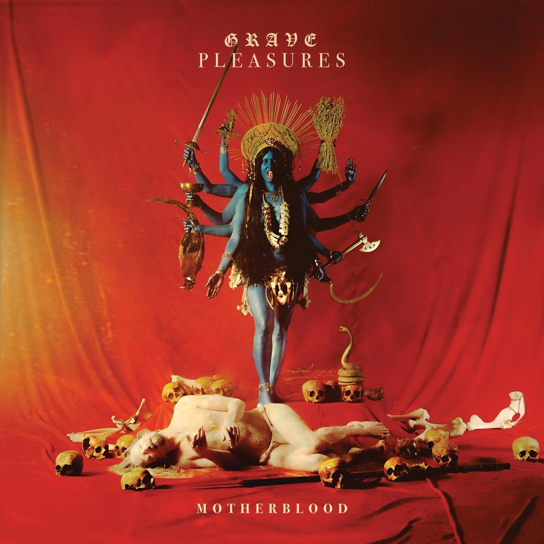 Grave Pleasures – Motherblood (Century Media Records)
