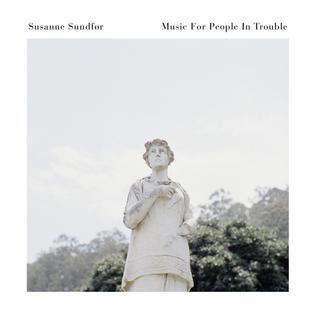 Susanne Sundfør – Music For People In Trouble (Bella Union)
