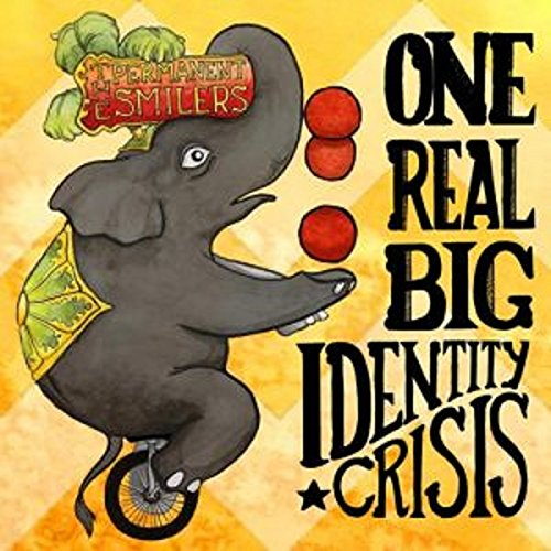 The Permanent Smilers – One Real Big Identity Crisis (IRL Records)