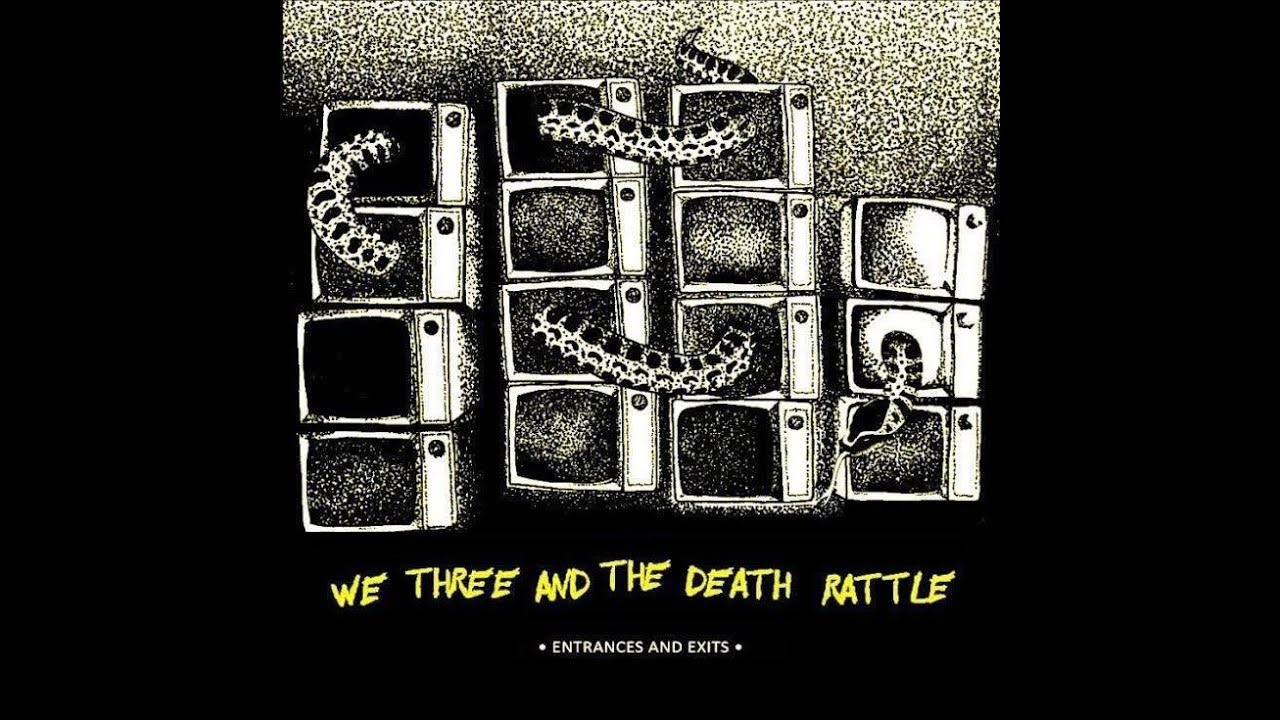 We Three And The Death Rattle – Entrances And Exits (Paw/Purr Records)