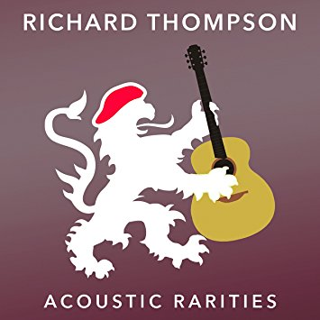 Richard Thompson – Acoustic Rarities (Beeswing)