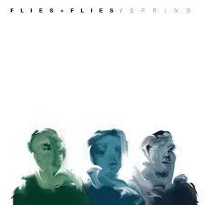 Flies+Flies – Spring (Precious Snowflake Records)
