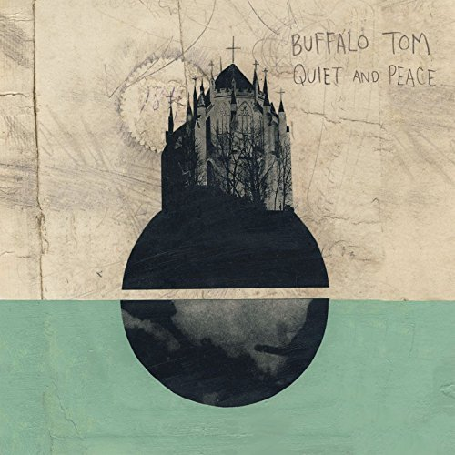 Buffalo Tom – Quiet & Peace (Schoolkids Records)