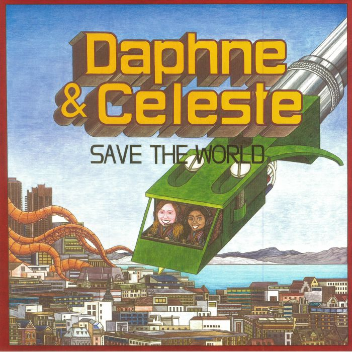 Daphne & Celeste – Daphne & Celeste Save The World (Balatonic)