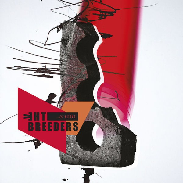 Breeders – All Nerve (4AD)