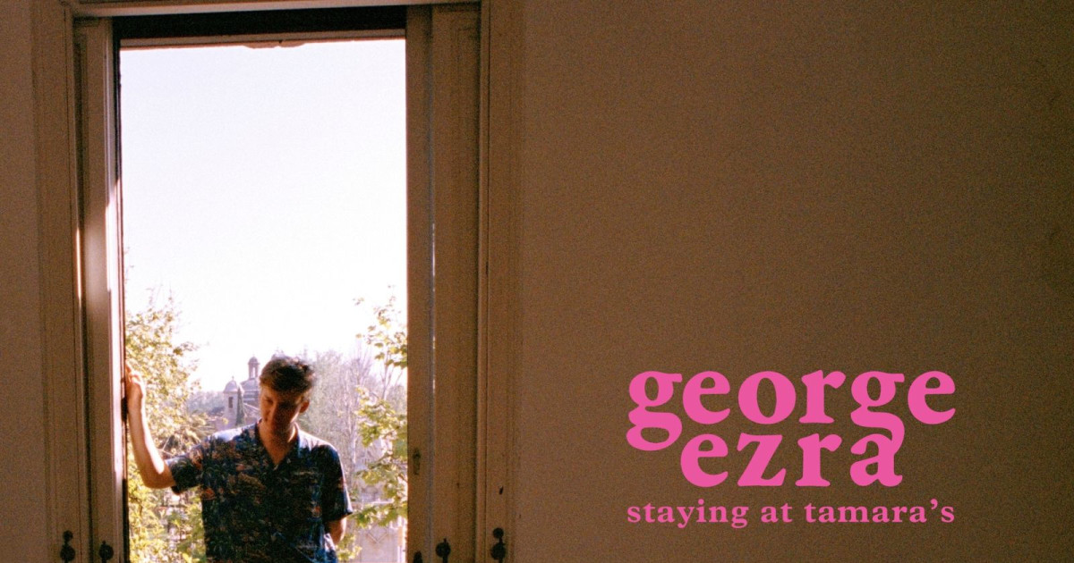 George Ezra – Staying At Tamara's (Columbia)