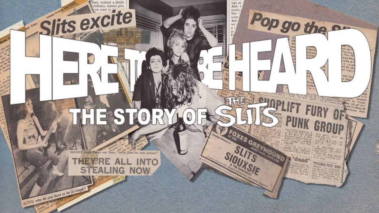 FILM: Here To Be Heard: The Story Of The Slits