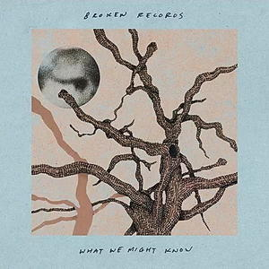 Broken Records – What We Might Know (J Sharp Records)