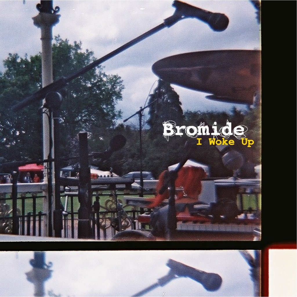 Bromide – I Woke Up (Scratchy Records)