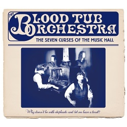 The Blood Tub Orchestra – The Seven Curses Of The Music Hall (Phono Erotic)