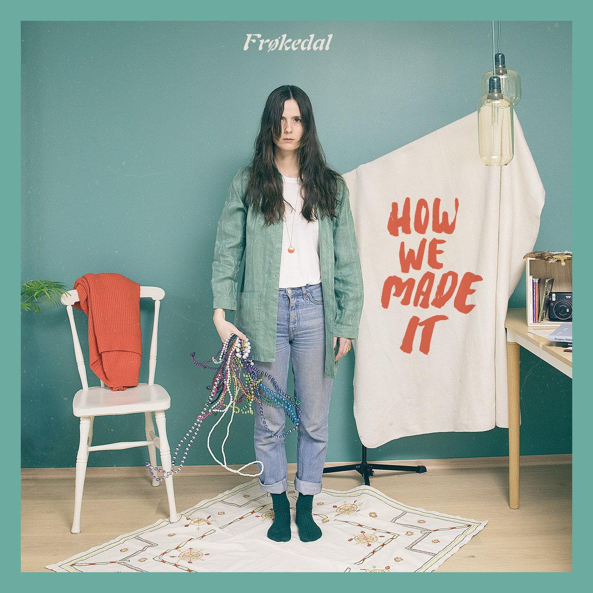 Frøkedal – How We Made It (Propeller Recordings)