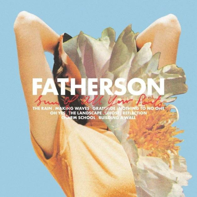 Fatherson – Sum Of All Your Parts (Easy Life Records)
