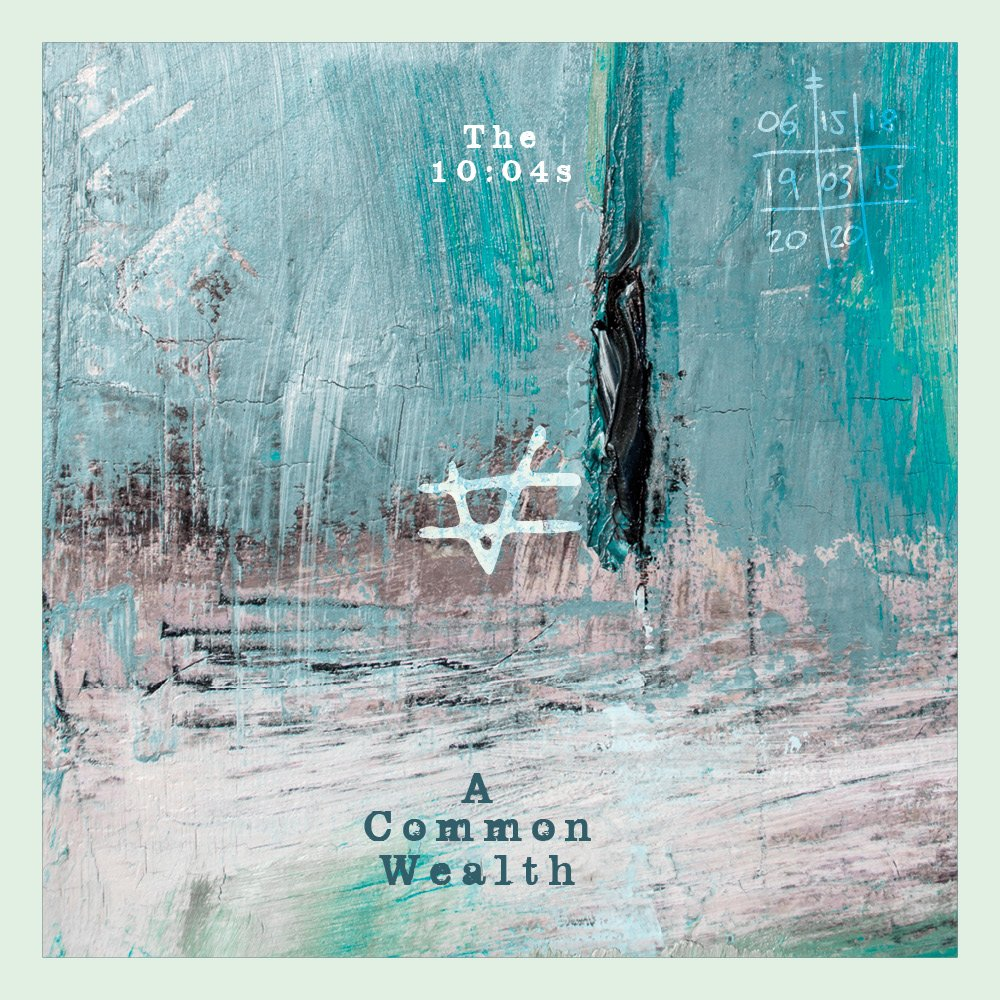 The 10:04s – A Common Wealth (Independent release)