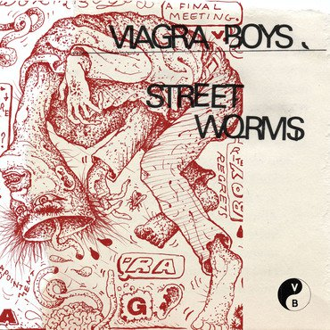 Viagra Boys – Street Worms (Year0001)