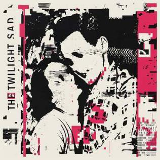 The Twilight Sad – It Won/t Be Like This All The Time (Rock Action Records)