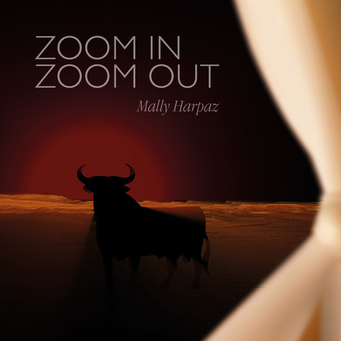 Mally Harpaz – Zoom In, Zoom Out (Self-released)