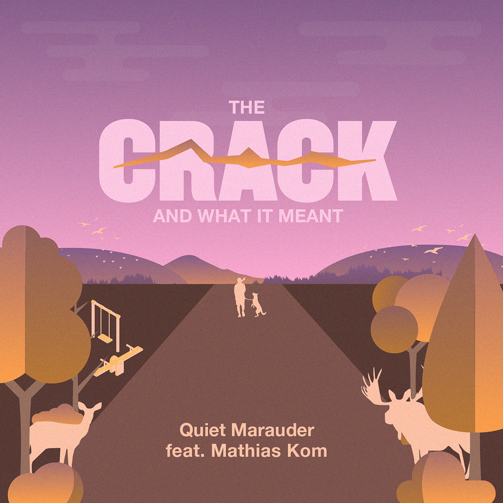 Quiet Marauder – The Crack and what It Meant (Bubblewrap Collective)