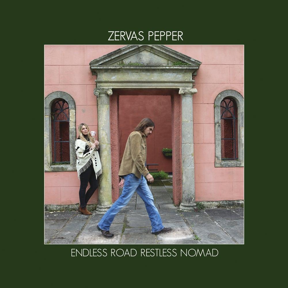 Zervas and Pepper – Endless Road Restless Nomad (Zerodeo/Universal)