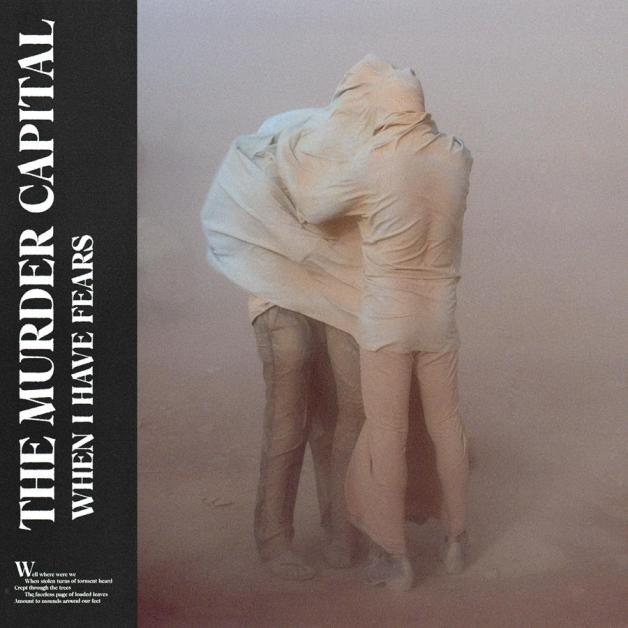 The Murder Capital – When I Have Fears (HUMAN SEASONS RECORDS)