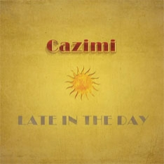 Cazimi – Late in the Day (AWAL)