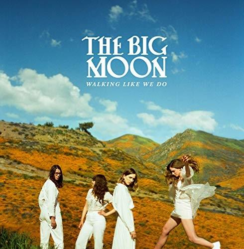 The Big Moon – Walking Like We Do (Fiction)