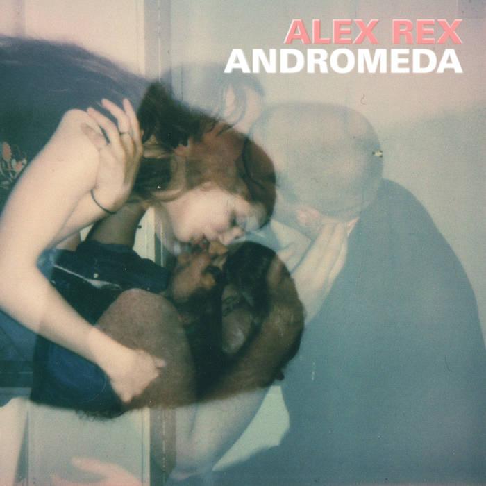 Alex Rex – Andromeda (Tin Angel Records)
