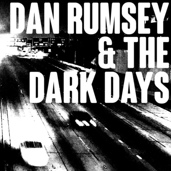 Dan Rumsey & The Dark Days – The Darkest Day (Self-Released)