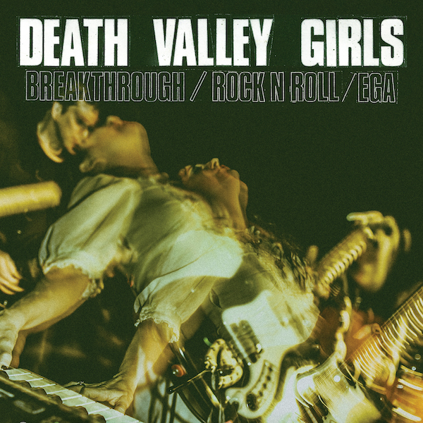 NEWS: Death Valley Girls share hyper-charged new single 'Breakthrough' from new EP