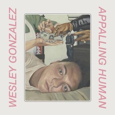 Wesley Gonzales – Appalling Human (Moshi Moshi)