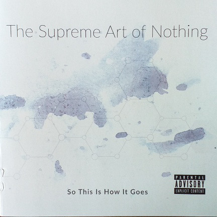 The Supreme Art of Nothing – So This is How It Goes (Whackshark)