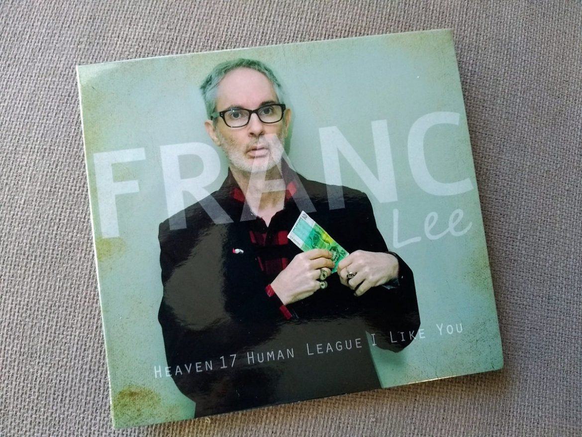 Franc Lee – Heaven 17 Human League I Like You (Music Hoarders United)