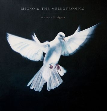 Micko and the Mellotronics – 1/2 Dove – 1/2 Pigeon (Landline Records)