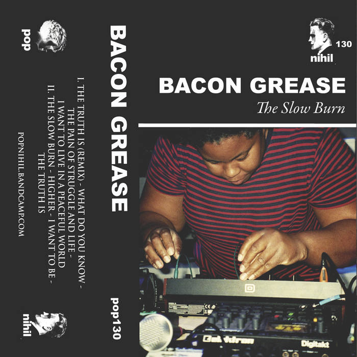 Bacon Grease – The Slow Burn (Popnihill)