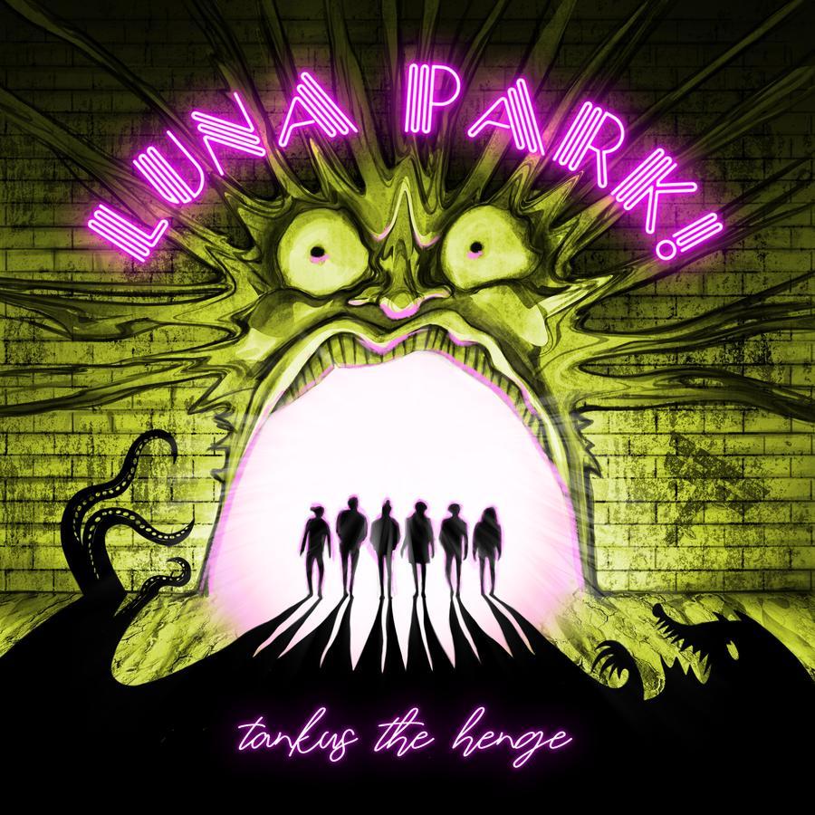 Tankus The Henge – Luna Park (Tankus The Henge)