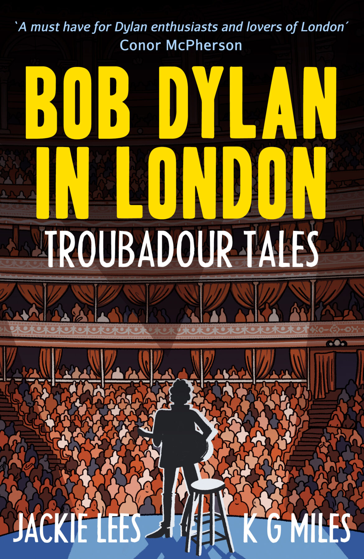 BOOK REVIEW: Bob Dylan in London: Troubadour Tales by Jackie Lees and K G Miles