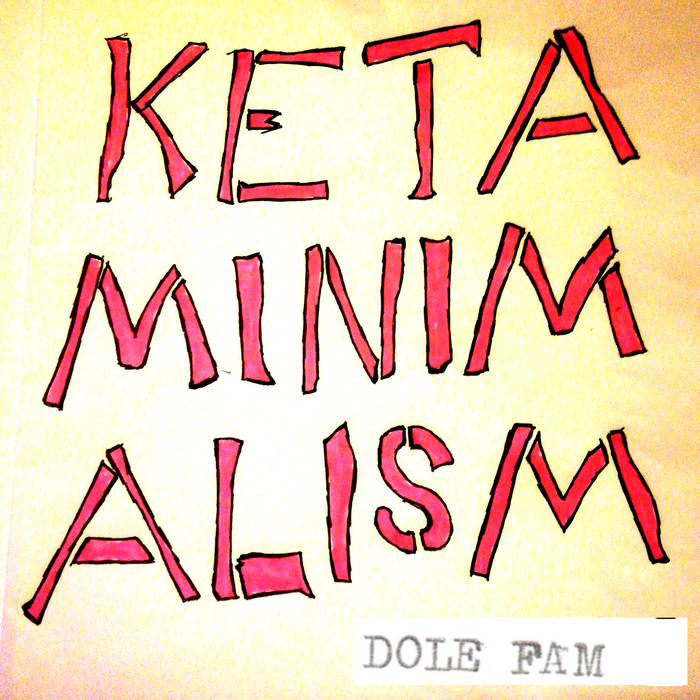 Dole Fam – Ketaminimalism (Every Man His Own Football)
