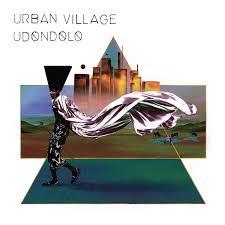 Urban Village – Udondolo (Nø Førmat!)