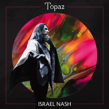Israel Nash – Topaz (Loose)