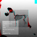 M.BaptistaBenedict – Loneliness in the Architecture of Humanity (Self-Released)