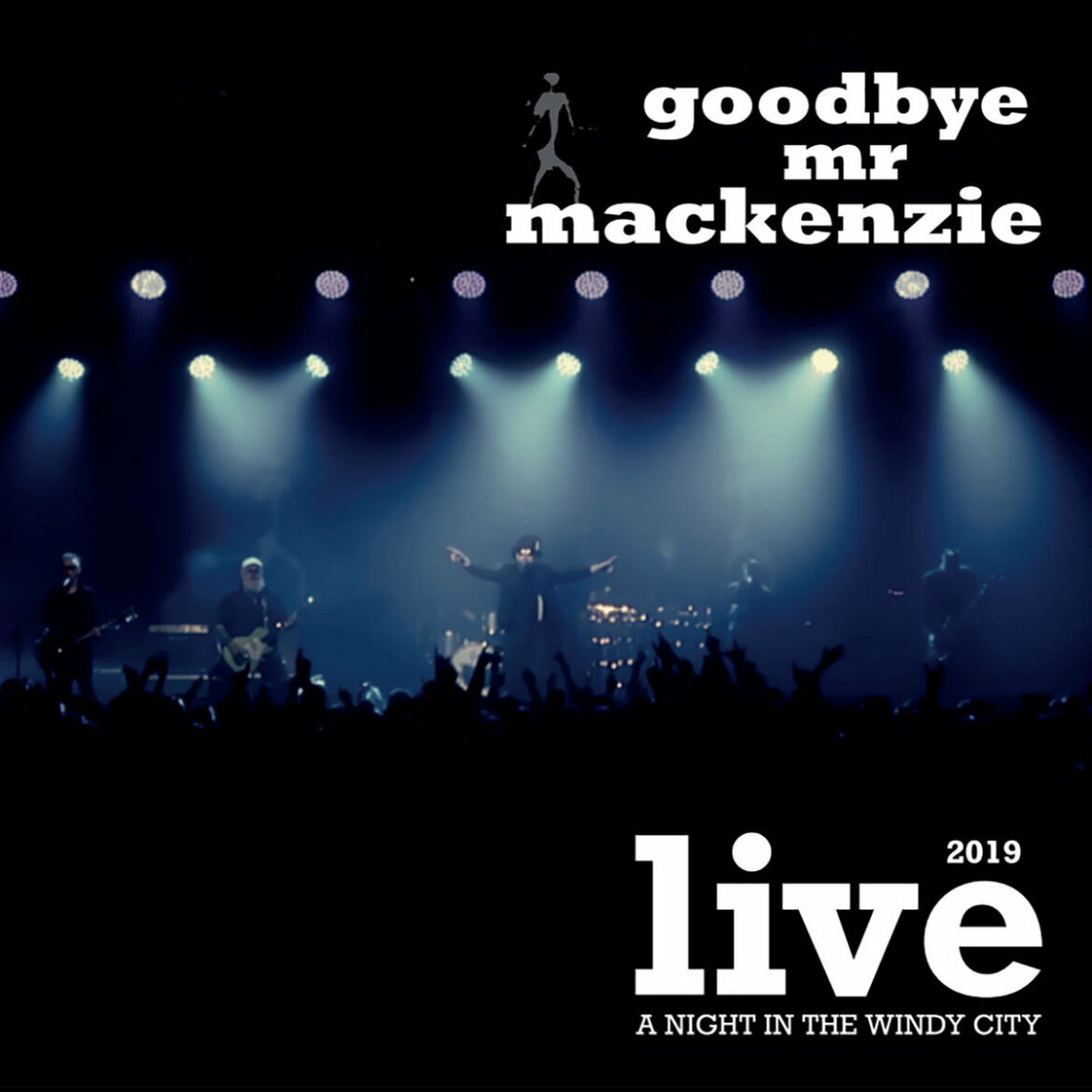 Goodbye Mr MacKenzie – A Night in the Windy City (Neon Tetra)