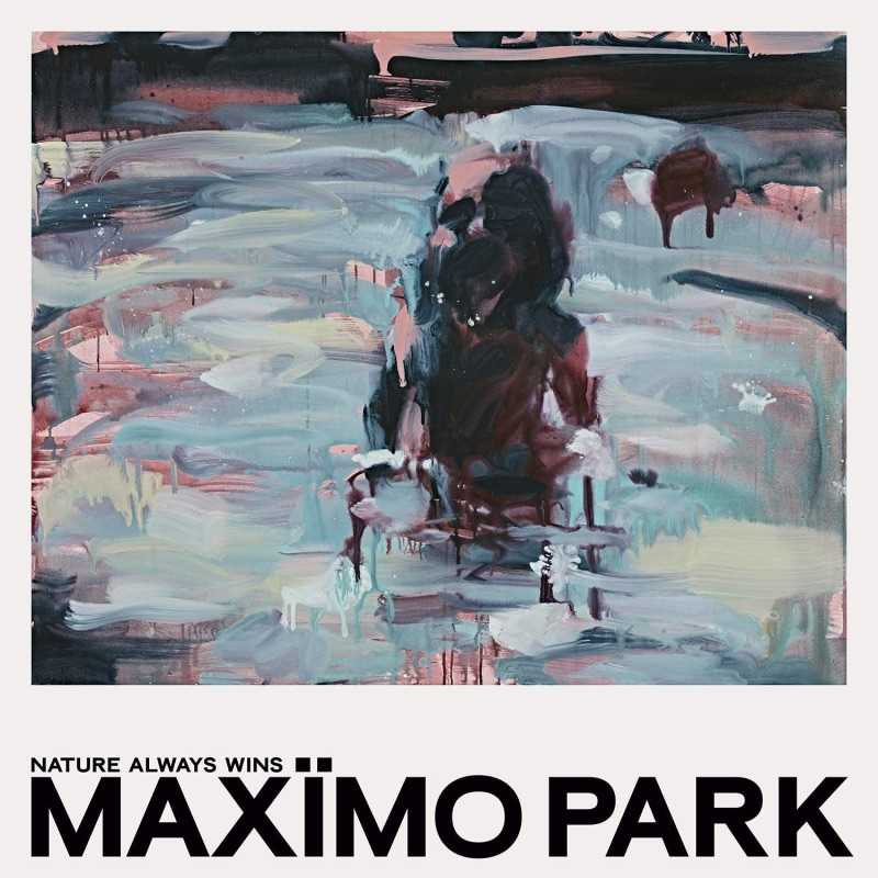 Maximo Park- Nature Always Wins