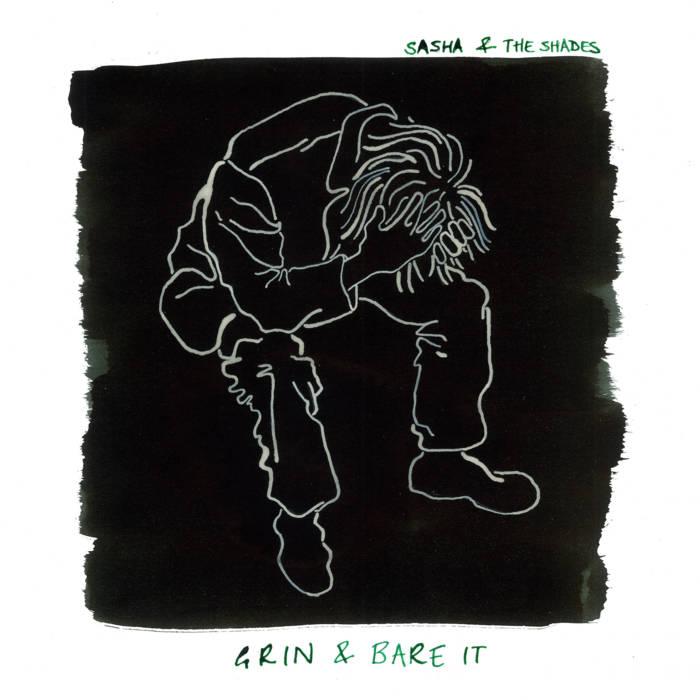 Sasha & The Shades – Grin & Bare It (self released)