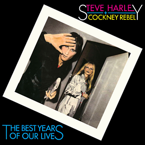 Steve Harley and Cockney Rebel – The Best Years Of Our Lives (Re-issue, Chrysalis)