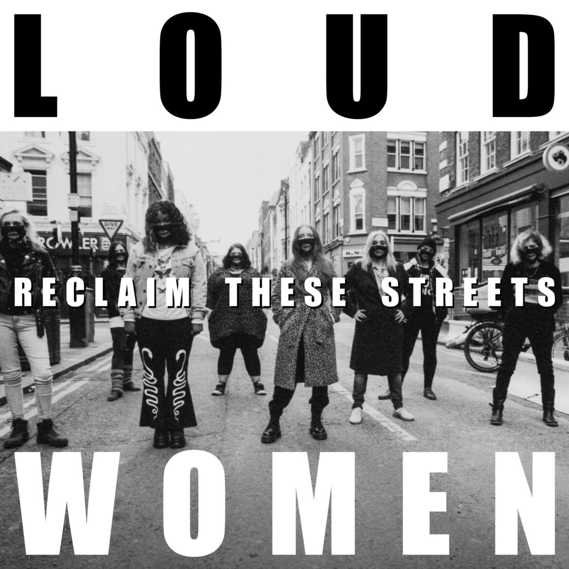 NEWS: LOUD WOMEN release feminist anthem 'Reclaim These Streets'