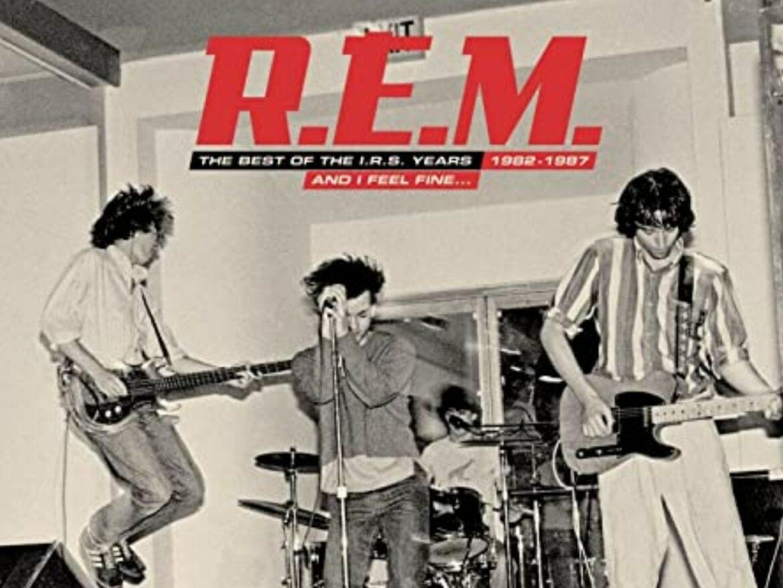 R.E.M. – And I Feel Fine… The Best of the I.R.S. Years 1982-1987