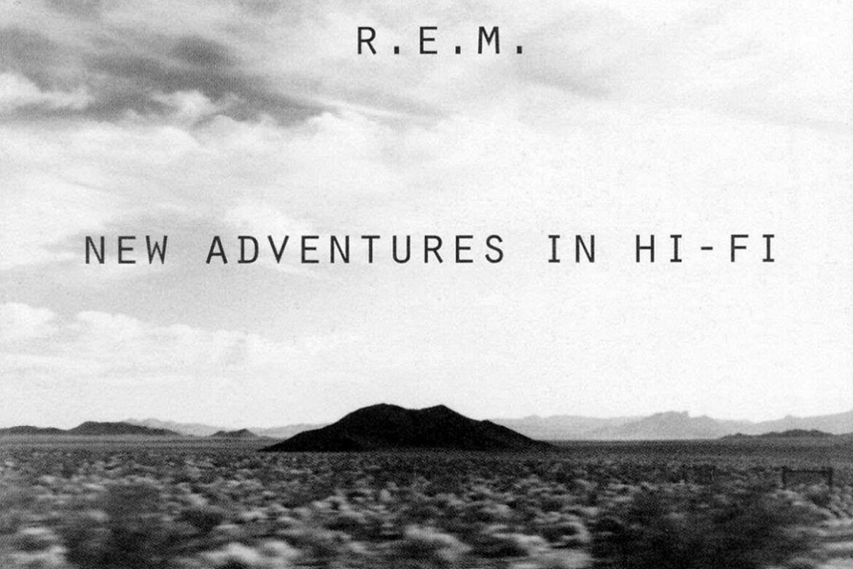 So Fast, So Numb: R.E.M. – New Adventures in Hi-Fi