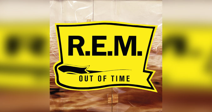 Near Wild Heaven: R.E.M. – Out of Time